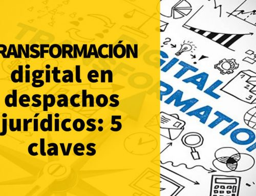 Transformación digital en despachos jurídicos: 5 claves