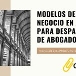 modelos de negocio en auge para despachos de abogados (1)