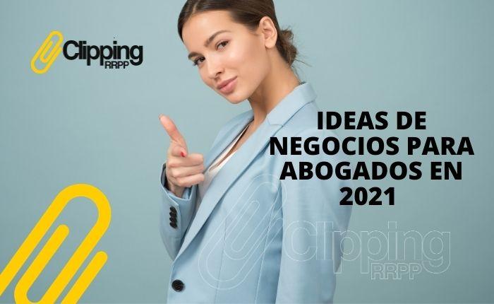 Ideas de negocios para abogados en este 2021