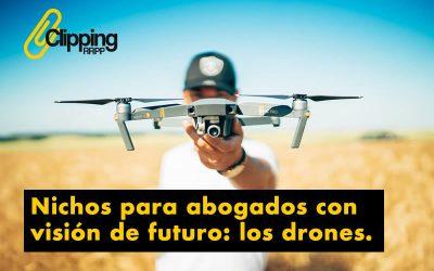 Nichos para abogados con visión de futuro: los drones.